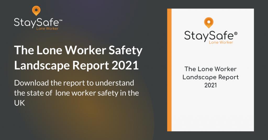 Lone Worker Landscape Report 2021